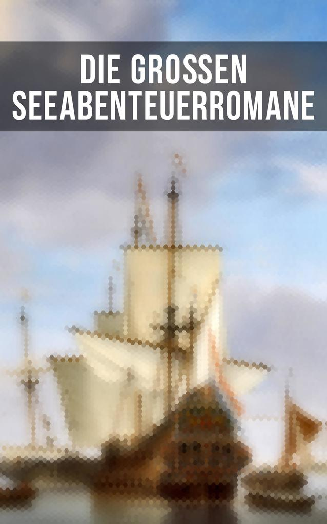 Die großen Seeabenteuerromane als eBook epub