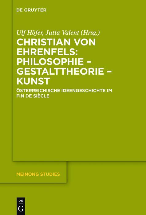 Christian von Ehrenfels: Philosophie - Gestalttheorie - Kunst als eBook epub