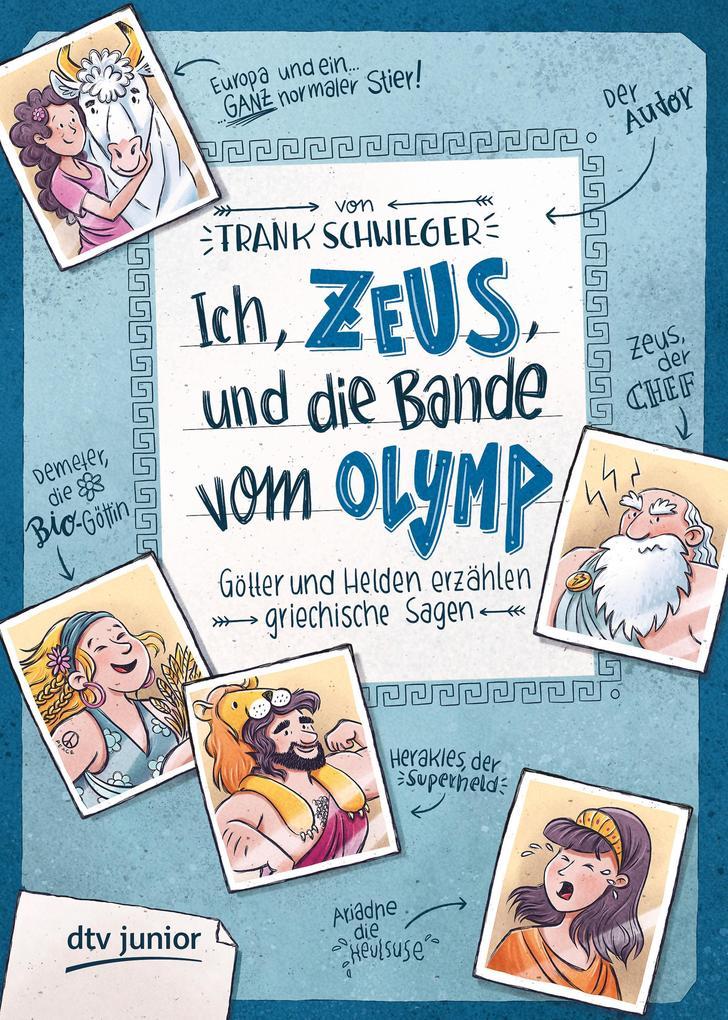 Ich, Zeus, und die Bande vom Olymp Götter und Helden erzählen griechische Sagen als eBook epub