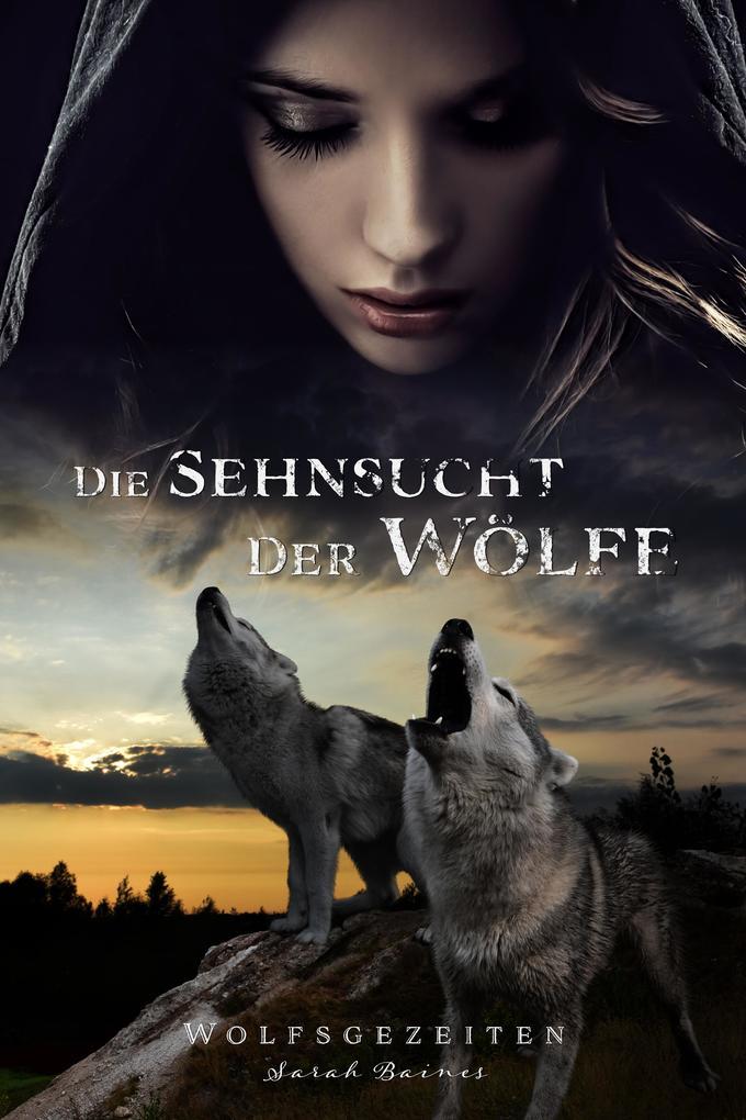 Die Sehnsucht der Wölfe als eBook epub