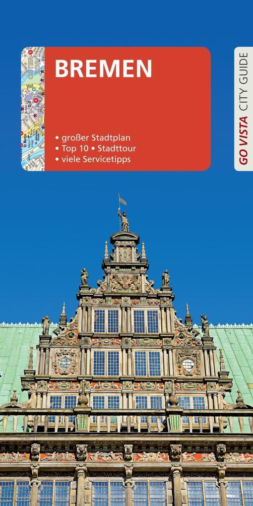 GO VISTA: Reiseführer Bremen als eBook epub