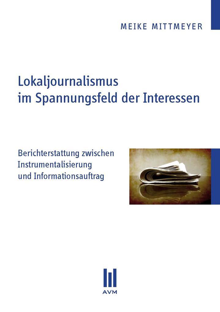 Lokaljournalismus im Spannungsfeld der Interessen als eBook pdf