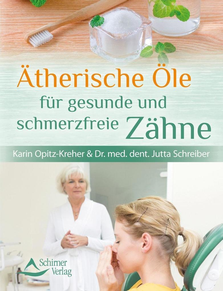 Ätherische Öle für gesunde und schmerzfreie Zähne als Buch (kartoniert)