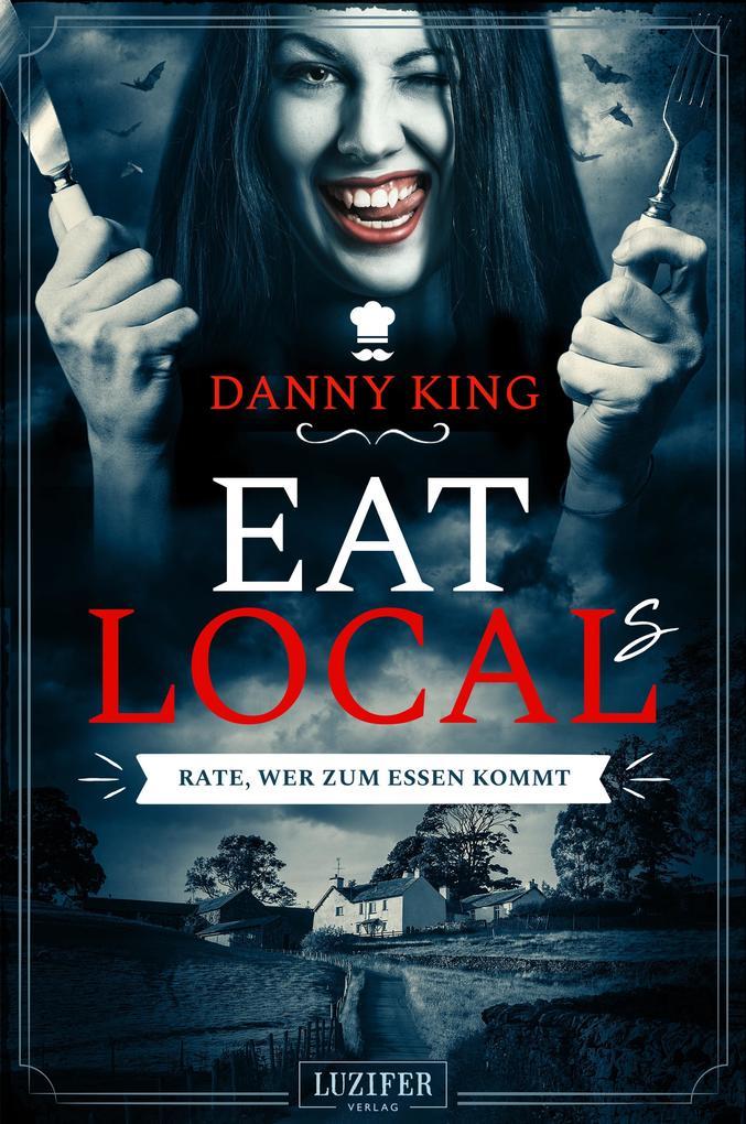 EAT LOCAL(s) - Rate, wer zum Essen kommt als eBook epub