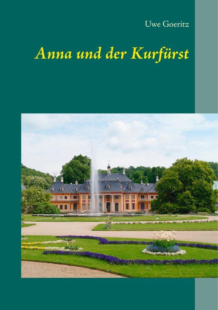 Anna und der Kurfürst als eBook epub