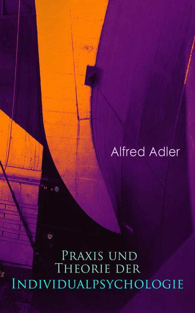 Praxis und Theorie der Individualpsychologie als eBook epub