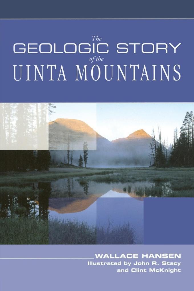 Geologic Story of the Uinta Mountains als Taschenbuch