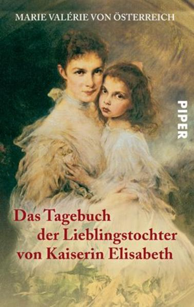 Das Tagebuch der Lieblingstochter von Kaiserin Elisabeth 1878-1899 als Taschenbuch