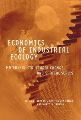 Economics of Industrial Ecology: Materials, Structural Change, and Spatial Scales als Buch (gebunden)