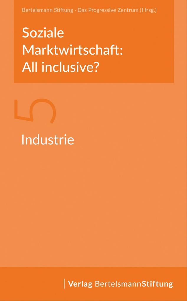 Soziale Marktwirtschaft: All inclusive? Band 5: Industrie als eBook epub