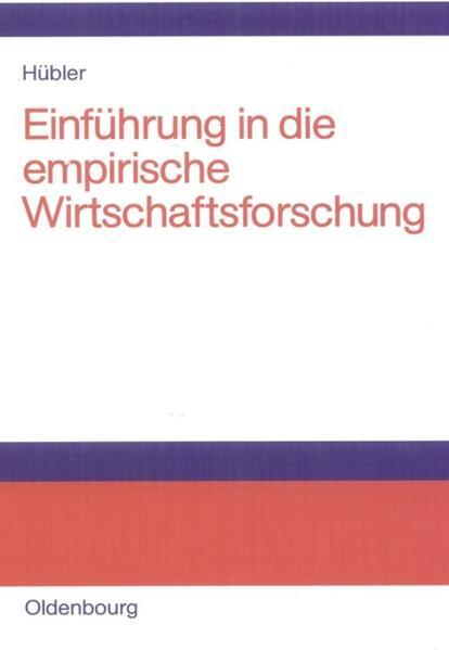 Einführung in die empirische Wirtschaftsforschung als Buch (gebunden)