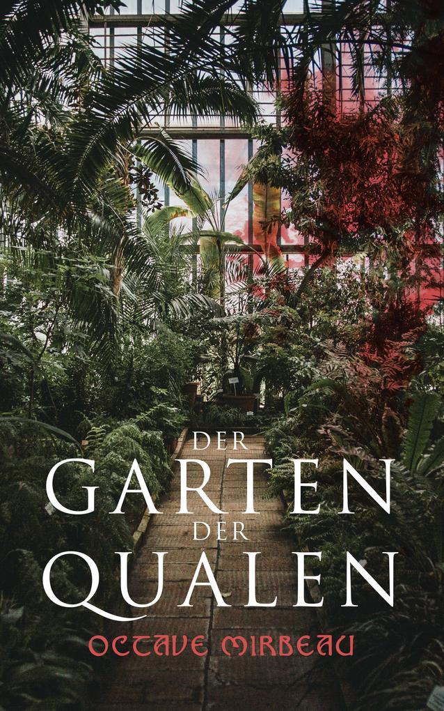 Der Garten der Qualen als eBook epub