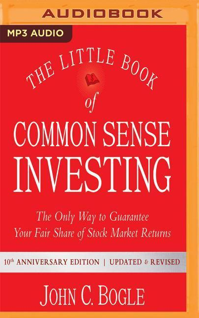 The Little Book of Common Sense Investing: The Only Way to Guarantee Your Fair Share of Stock Market Returns, 10th Anniversary Edition als Hörbuch CD