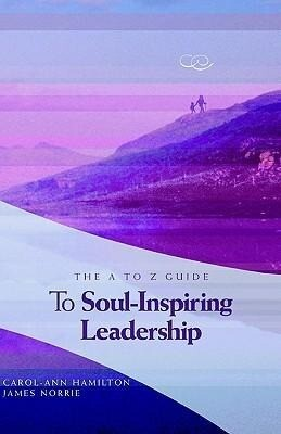 The A to Z Guide to Soul-Inspiring Leadership als Taschenbuch