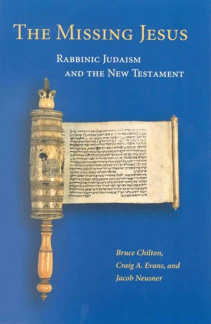 The Missing Jesus: Rabbinic Judaism and the New Testament als Taschenbuch