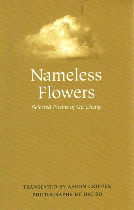 Nameless Flowers: Selected Poems of Gu Cheng als Buch (gebunden)