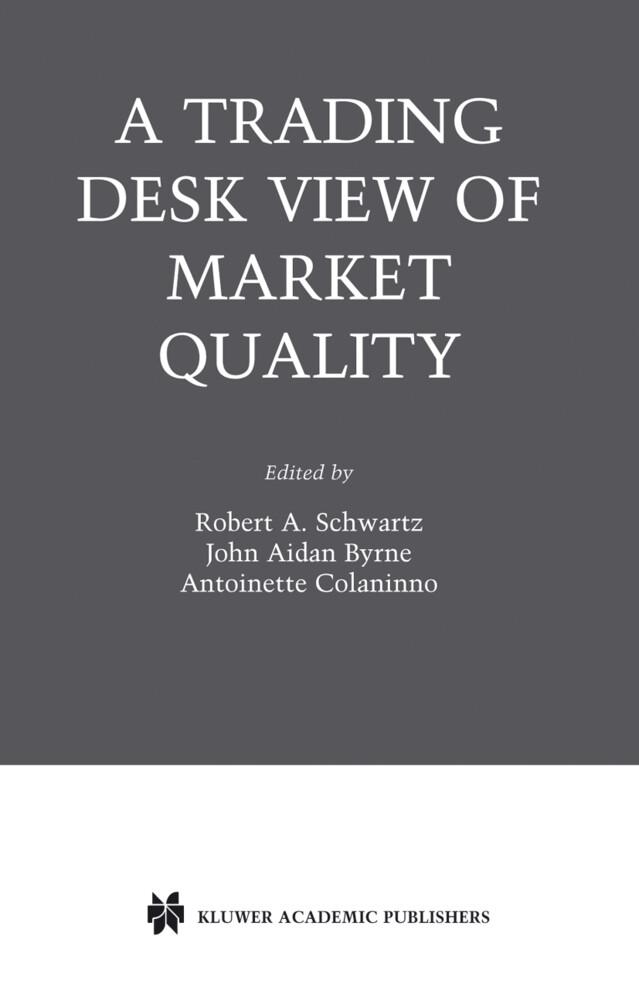 A Trading Desk View of Market Quality als Buch (gebunden)