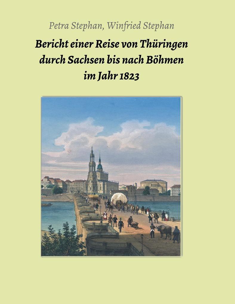 Bericht einer Reise von Thüringen durch Sachsen bis nach Böhmen im Jahr 1823 als Buch (kartoniert)