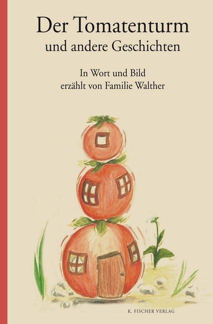 Der Tomatenturm und andere Geschichten als Buch (gebunden)