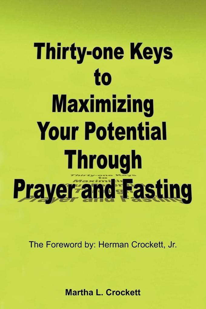Thirty-One Keys to Maximizing Your Potential Through Prayer and Fasting als Taschenbuch
