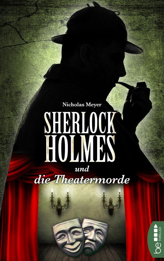 Sherlock Holmes und die Theatermorde als eBook