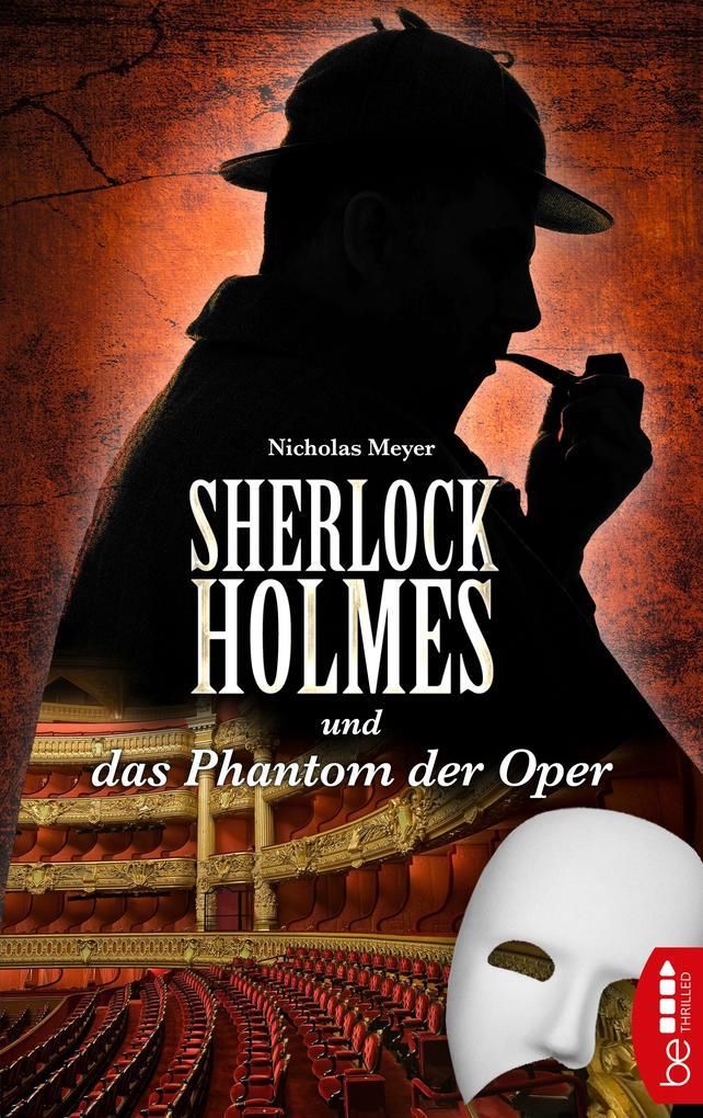 Sherlock Holmes und das Phantom der Oper als eBook epub