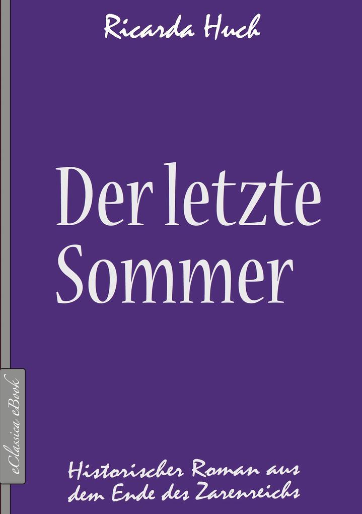 Der letzte Sommer - Historischer Roman aus dem Ende des Zarenreichs als eBook epub