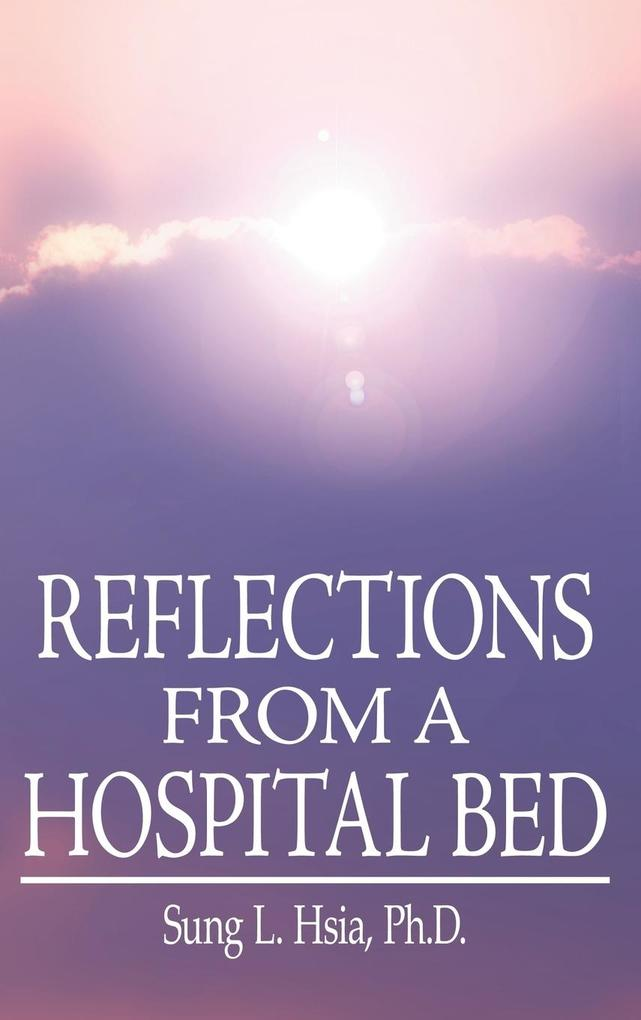 Reflections from a Hospital Bed als Buch (gebunden)