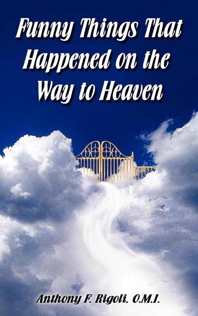 Funny Things That Happened on the Way to Heaven als Taschenbuch