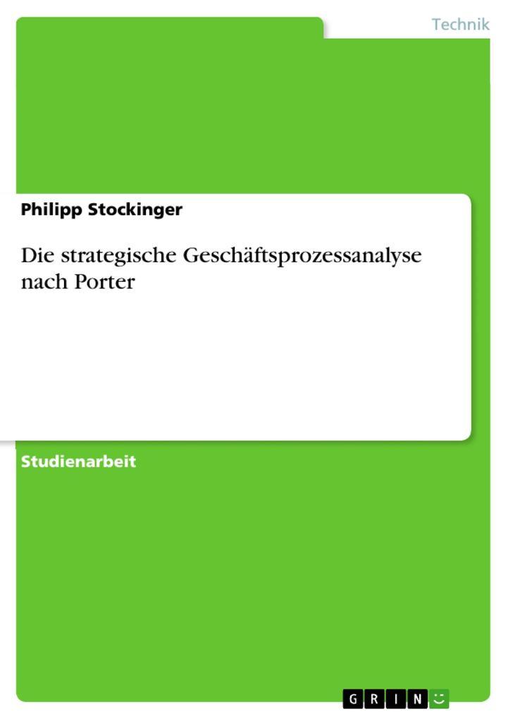 Die strategische Geschäftsprozessanalyse nach Porter als Buch (kartoniert)