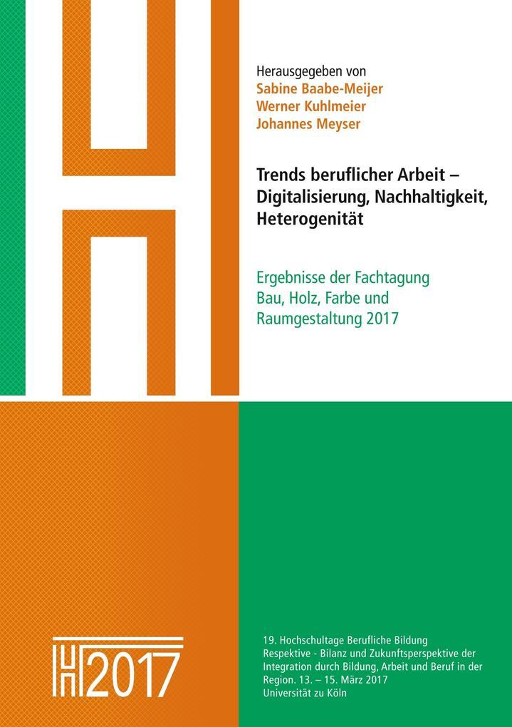 Trends beruflicher Arbeit - Digitalisierung, Nachhaltigkeit, Heterogenität als eBook