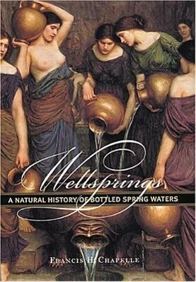 Wellsprings: A Natural History of Bottled Spring Waters als Buch (gebunden)