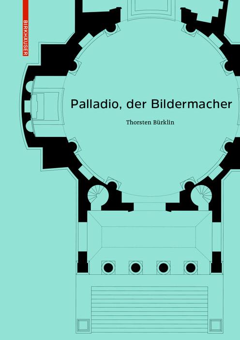 Palladio, der Bildermacher als Buch (gebunden)