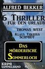 Krimi Sammelband - Das mörderische Sommerloch: 6 Thriller für den Urlaub