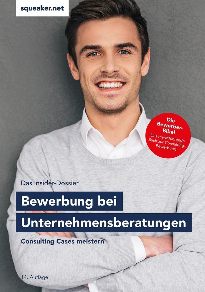 Das Insider-Dossier: Bewerbung bei Unternehmensberatungen als eBook epub