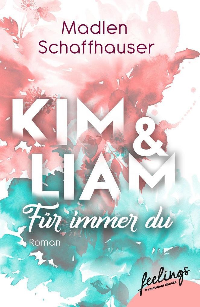 Kim & Liam - Für immer Du als Taschenbuch