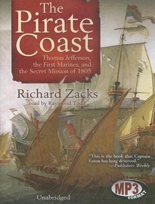The Pirate Coast: Thomas Jefferson, the First Marines, and the Secret Mission of 1805 als Hörbuch CD