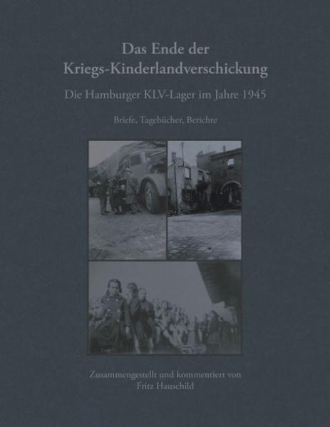 Das Ende der Kriegs-Kinderlandverschickung als Buch (kartoniert)