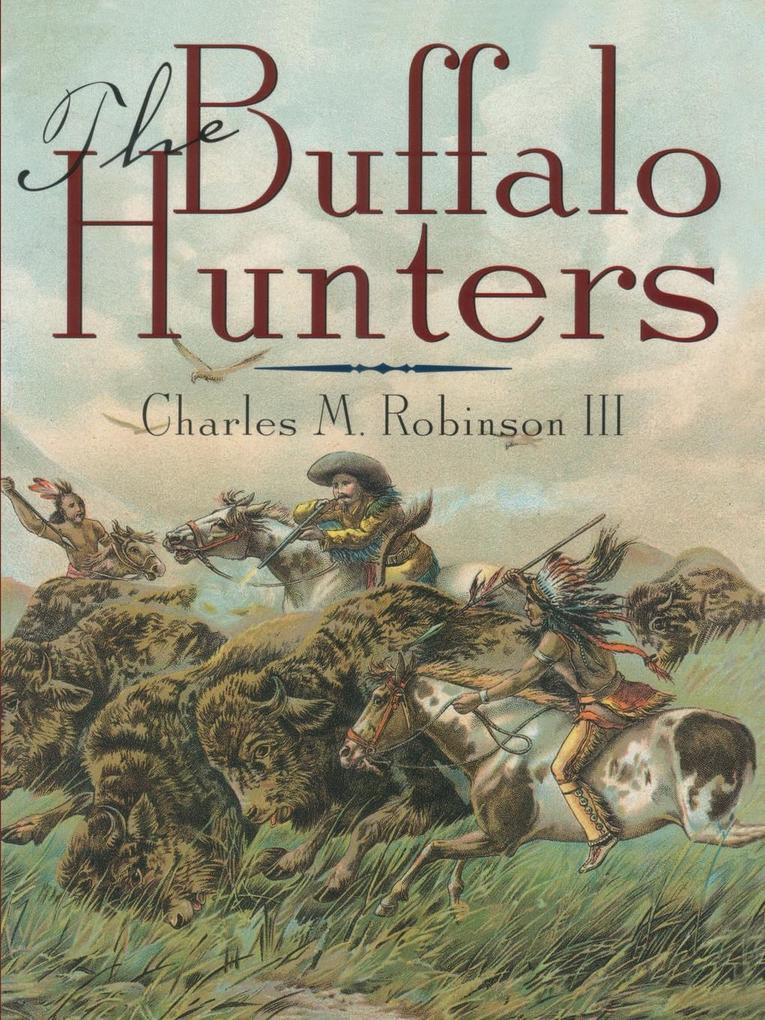 The Buffalo Hunters als Taschenbuch