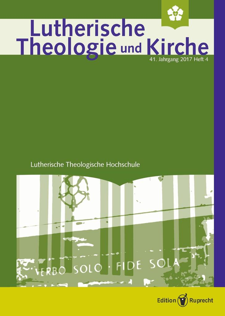 Lutherische Theologie und Kirche - Heft 4/2017 als eBook pdf