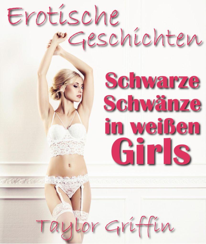 Schwarze Schwänze in weißen Girls - Erotische Geschichten - Streng ab 18! als eBook epub