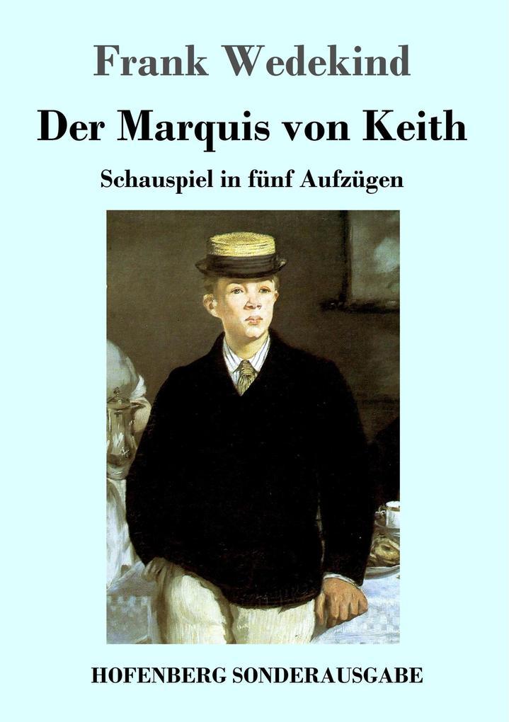 Der Marquis von Keith als Buch (gebunden)