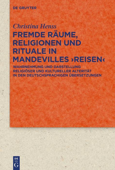 Fremde Räume, Religionen und Rituale in Mandevilles >Reisen< als eBook epub