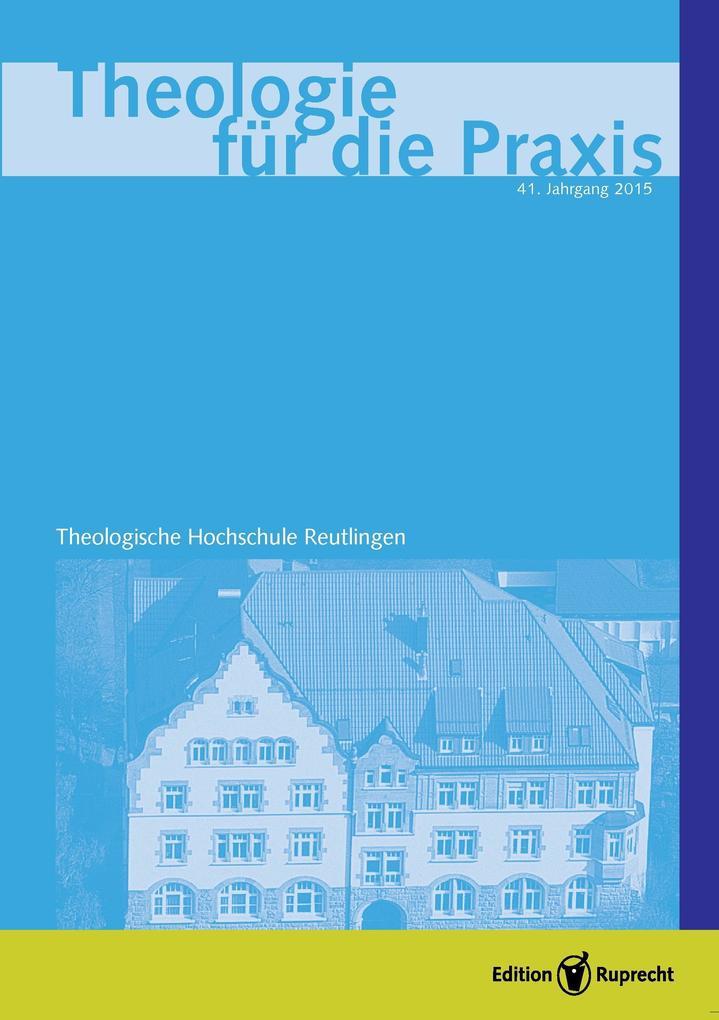 Theologie für die Praxis 2015 - Einzelkapitel - Die tonale Form der Gnade. Überlegungen zu Form, Kontext und Wirkung des Philipperhymnus als eBook pdf