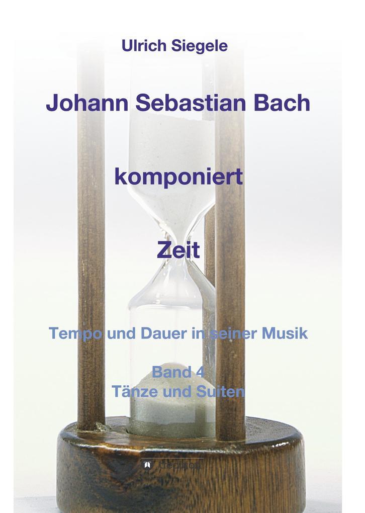 Johann Sebastian Bach komponiert Zeit als Buch (gebunden)