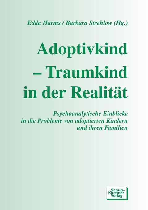 Adoptivkind - Traumkind in der Realität als Buch (kartoniert)