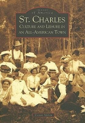 St. Charles: Culture and Leisure in an All-American Town als Taschenbuch