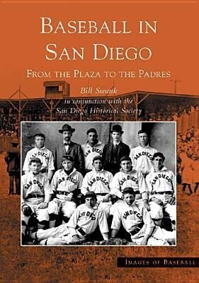 Baseball in San Diego:: From the Plaza to the Padres als Taschenbuch