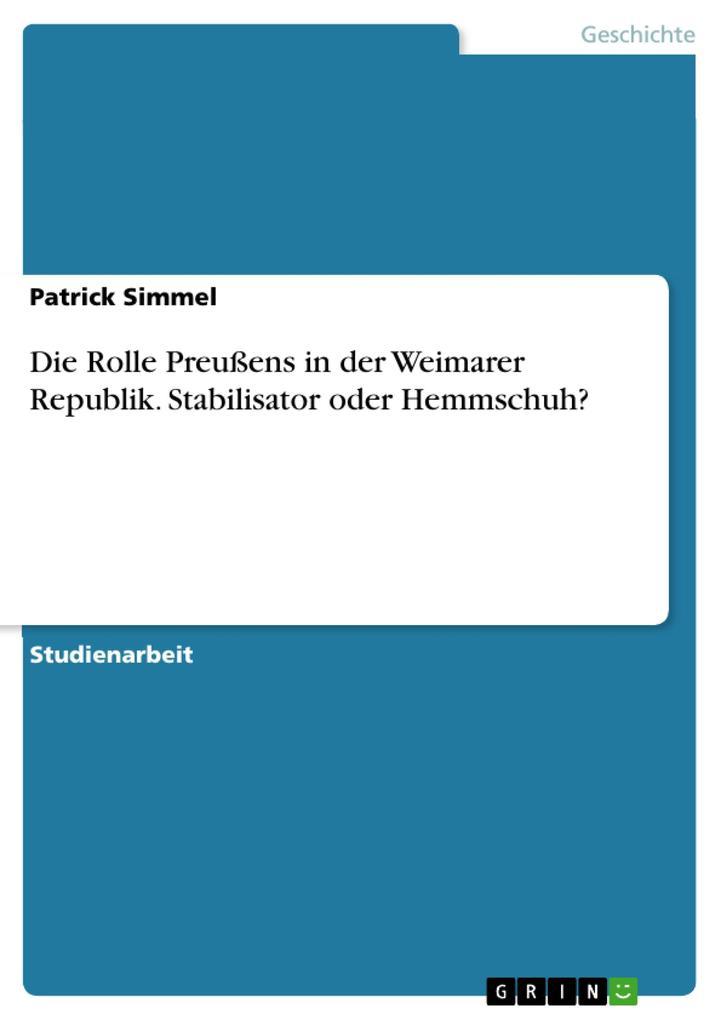 Die Rolle Preußens in der Weimarer Republik. Stabilisator oder Hemmschuh? als Buch (kartoniert)