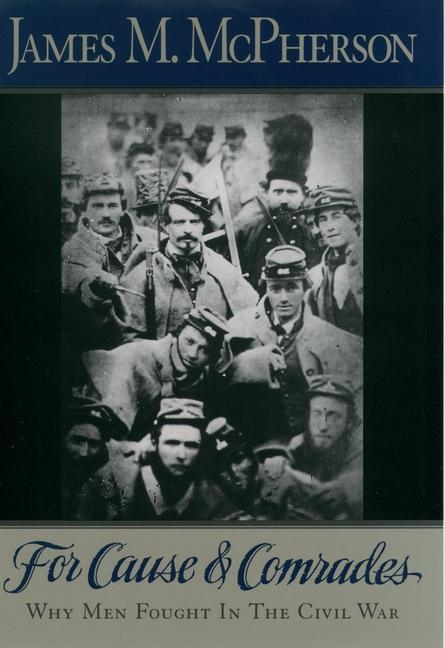 For Cause and Comrades: Why Men Fought in the Civil War als Buch (kartoniert)
